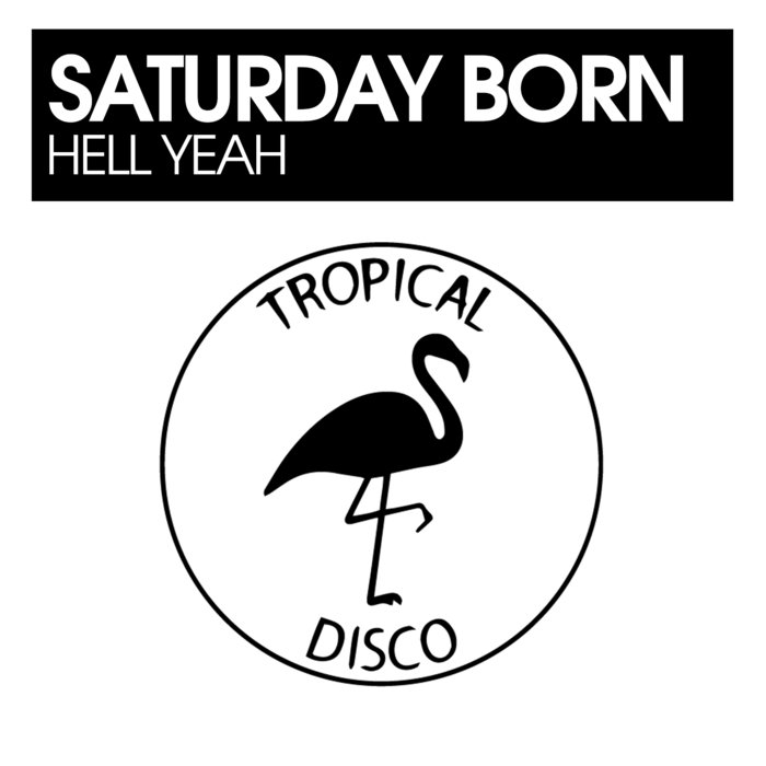 SATURDAY BORN - Hell Yeah