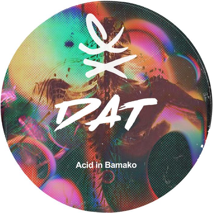 DAT - Acid In Bamako