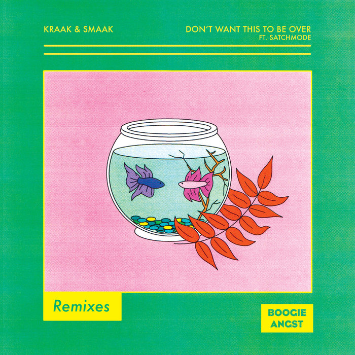 KRAAK & SMAAK feat SATCHMODE - Don't Want This To Be Over (Remixes)