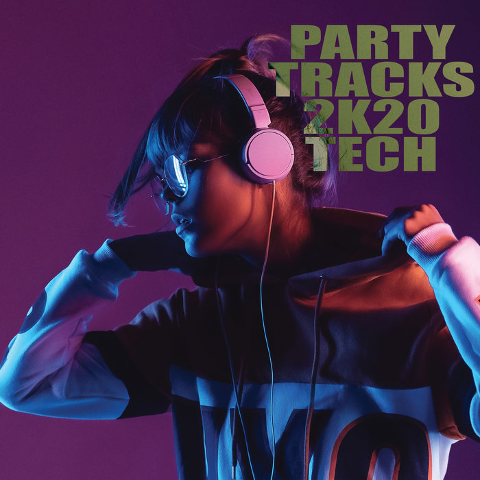 VARIOUS - Party Tracks 2K20: Tech