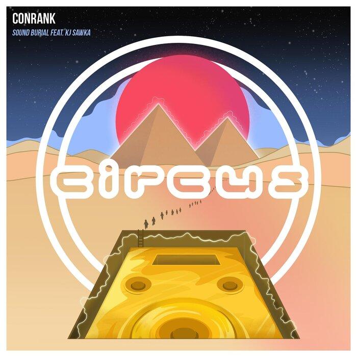 CONRANK feat KJ SAWKA - Sound Burial