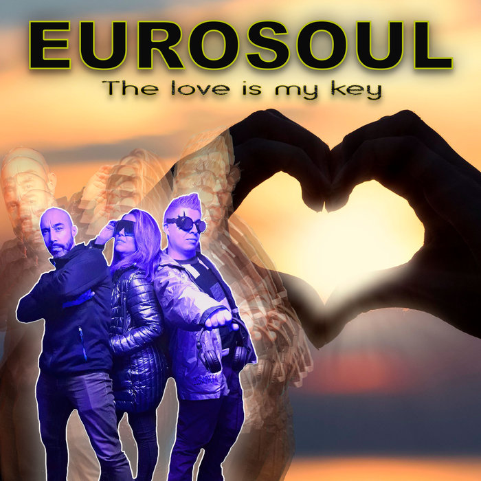 EUROSOUL - The Love Is My Key