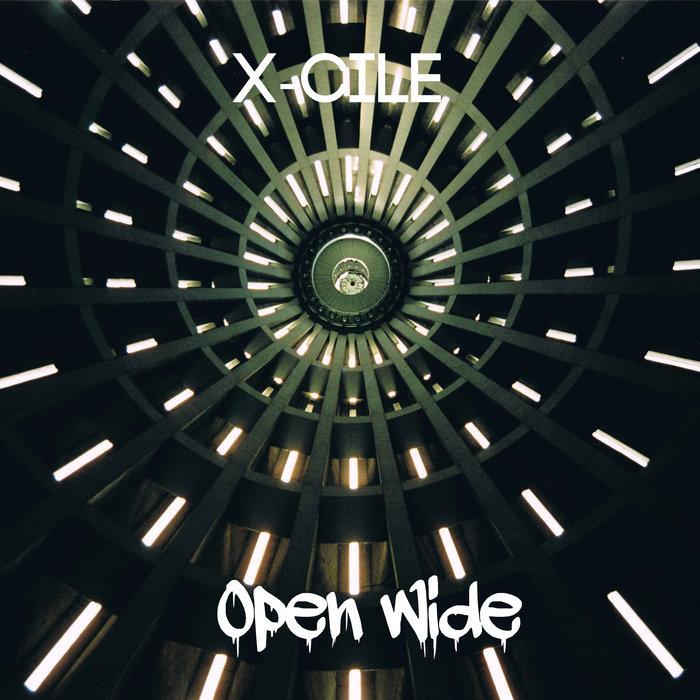 X-CILE - Open Wide (Explicit)