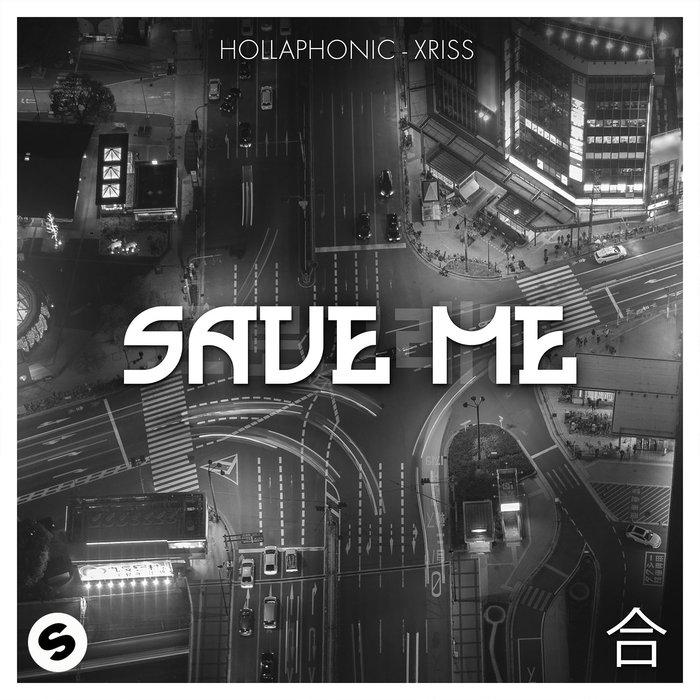 HOLLAPHONIC/XRISS - Save Me
