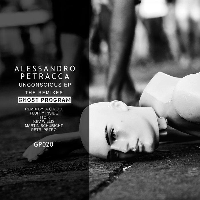 ALESSANDRO PETRACCA - Unconscious EP (The Remixes)