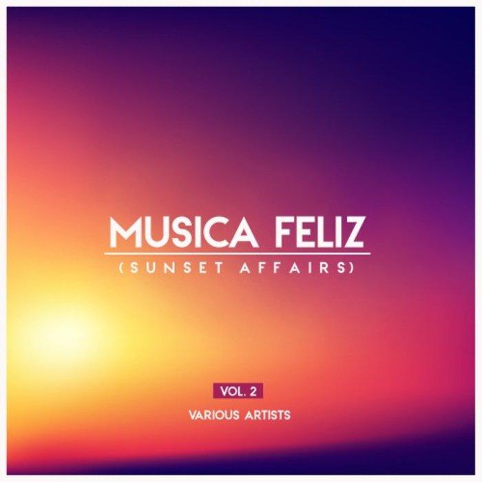 VARIOUS - Musica Feliz (Sunset Affairs) Vol 2