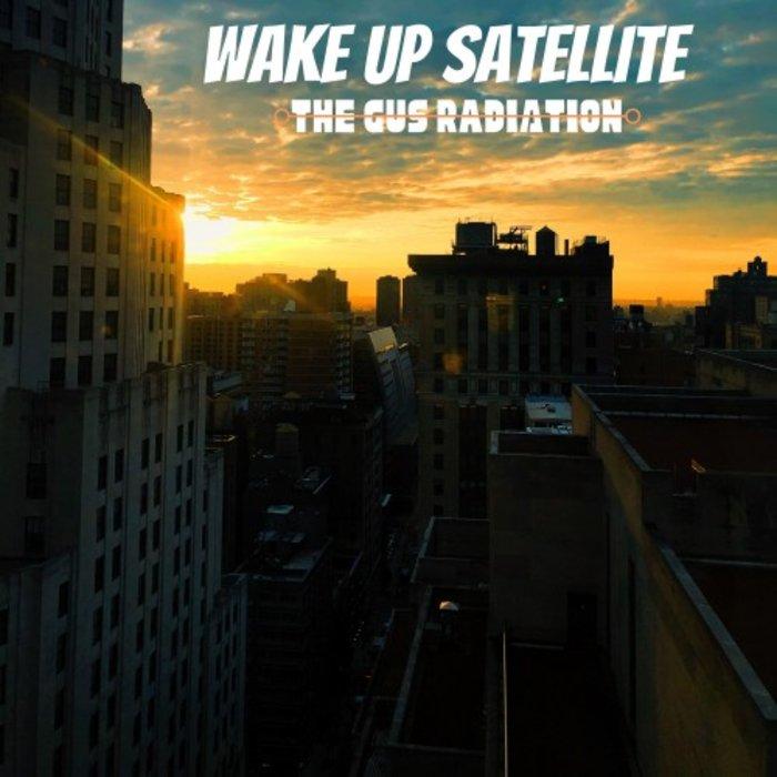 THE GUS RADIATION - Wake Up Satellite