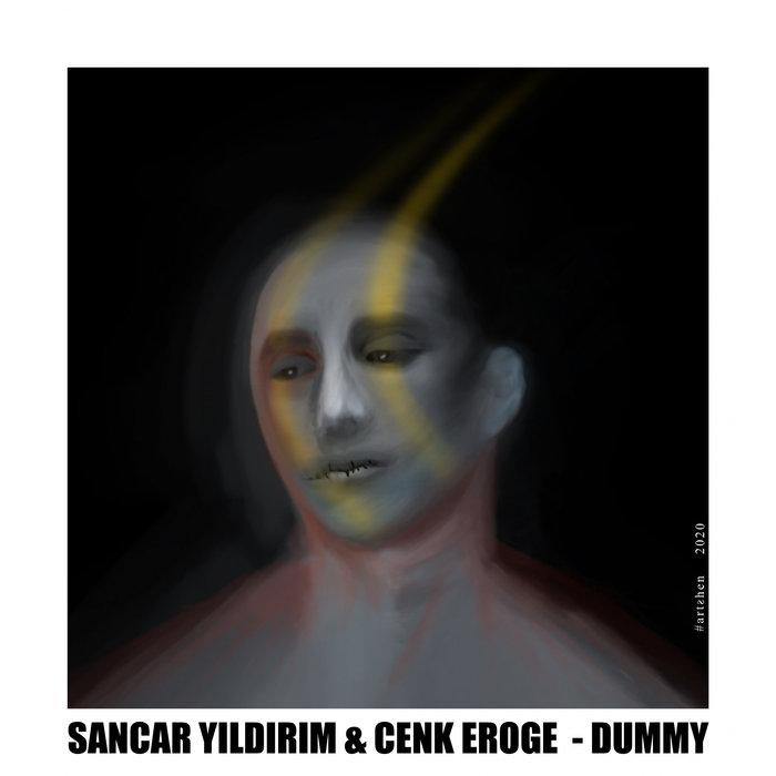 SANCAR YILDIRIM & CENK EROGE - Dummy