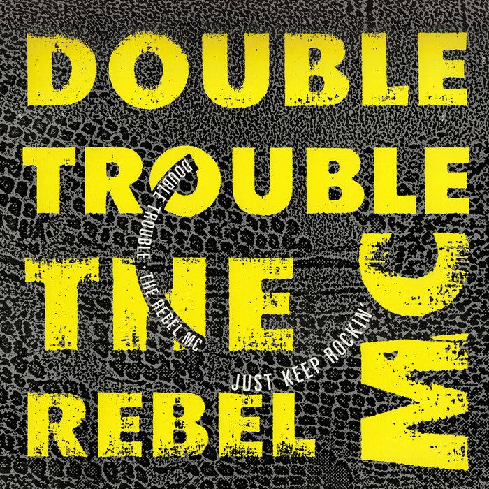 DOUBLE TROUBLE/REBEL MC - Just Keep Rockin'