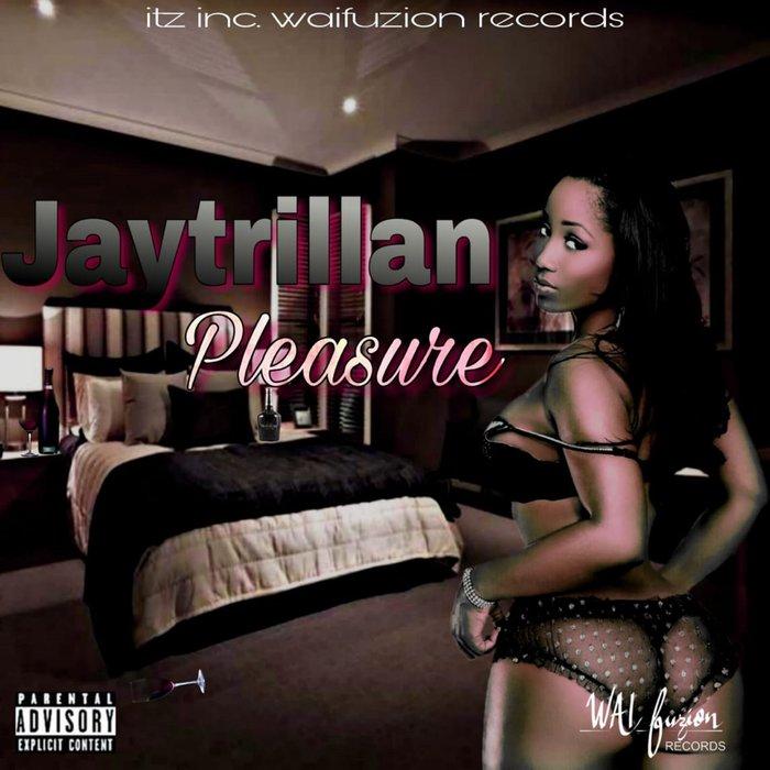 JAY TRILLIAN - Pleasure