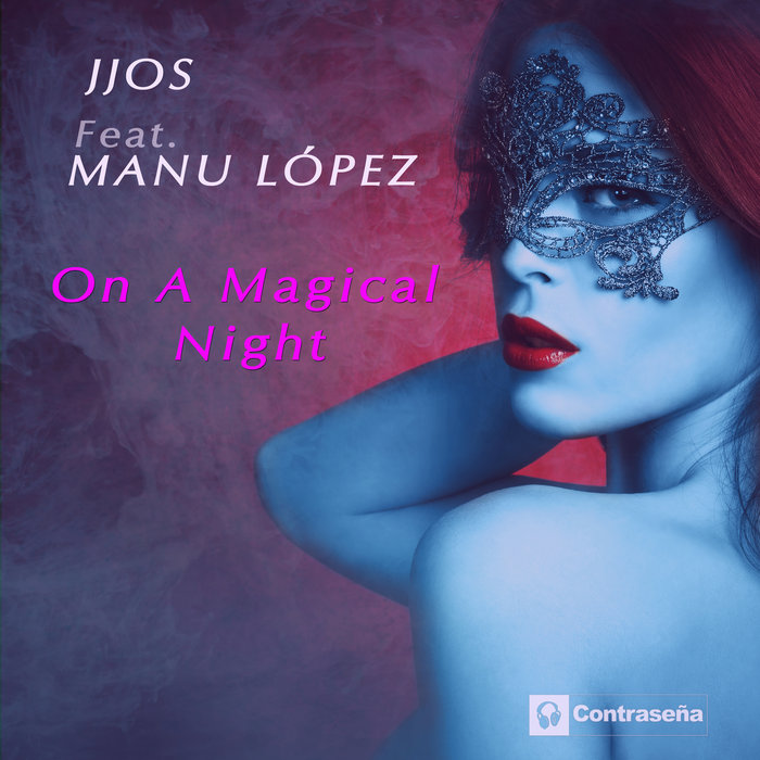 JJOS feat MANU LOPEZ - On A Magical Night