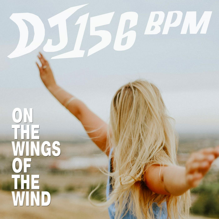 DJ 156 BPM - On The Wings Of The Wind