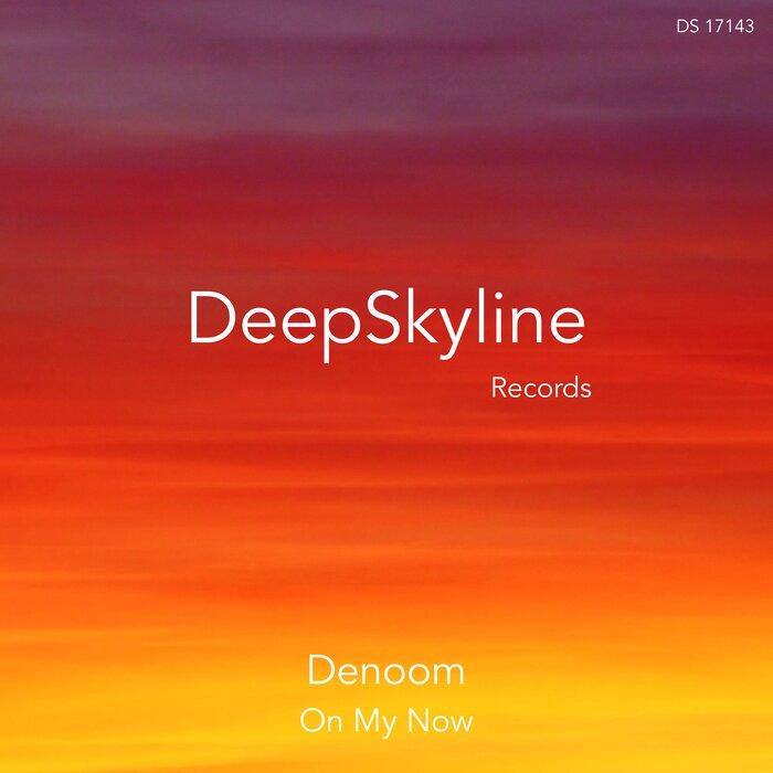 DENOOM - On My Now