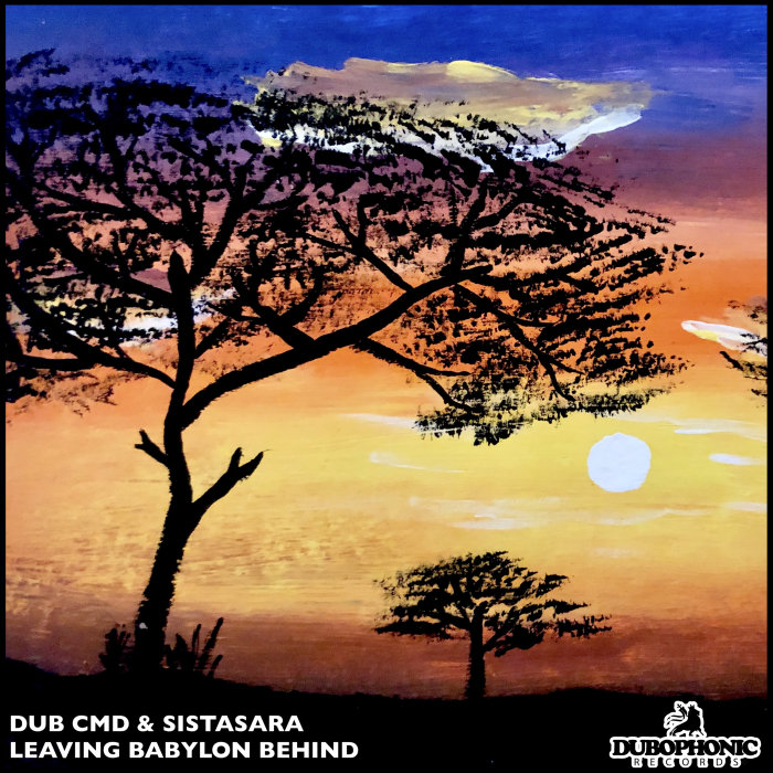 DUB CMD/SISTASARA - Leaving Babylon Behind
