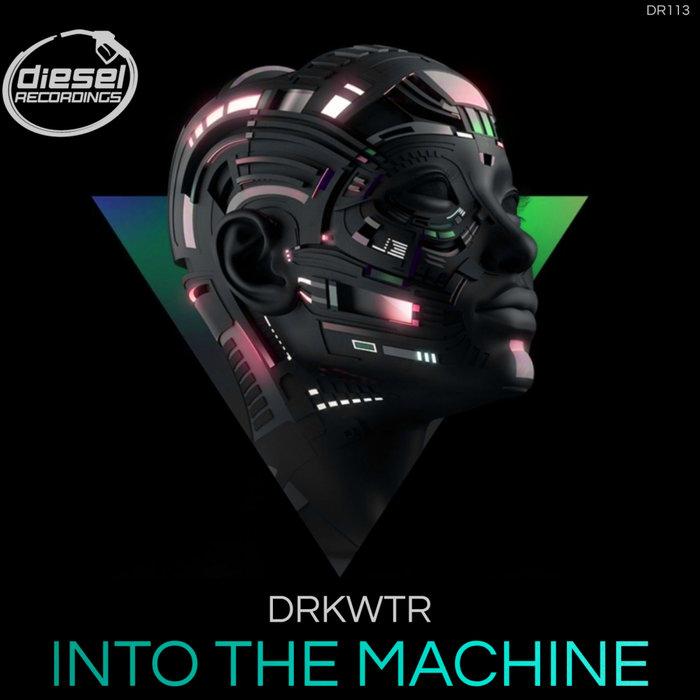 DRKWTR - Into The Machine