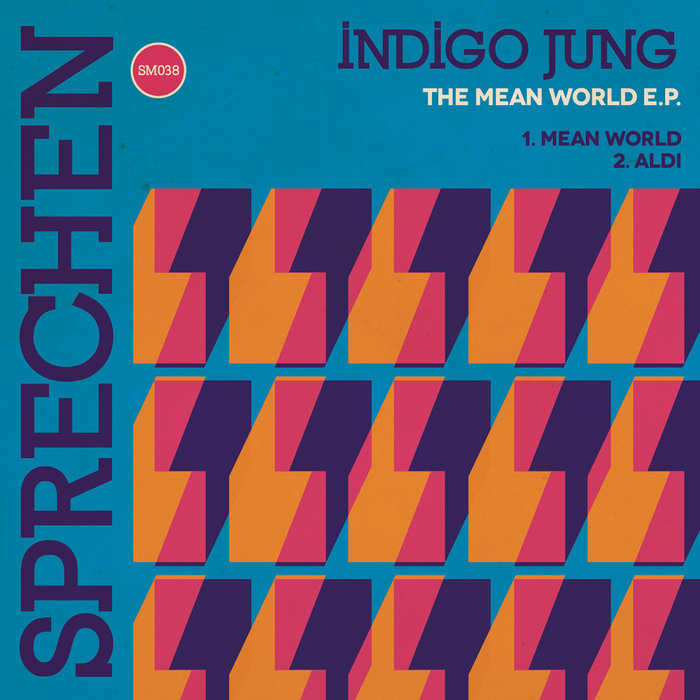 INDIGO JUNG - Mean World EP