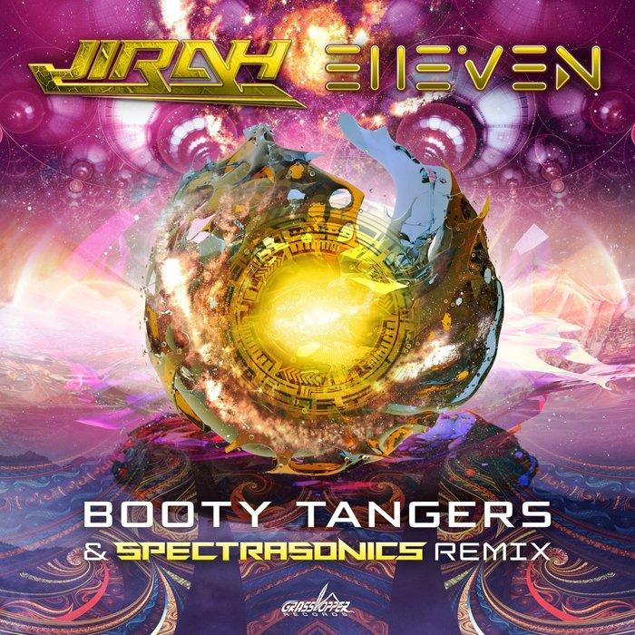 JIRAH/E11EVEN/SPECTRA SONICS - Booty Tangers