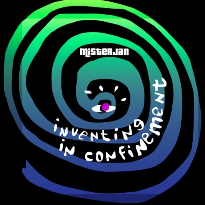MISTERJAN - Inventing In Confinement