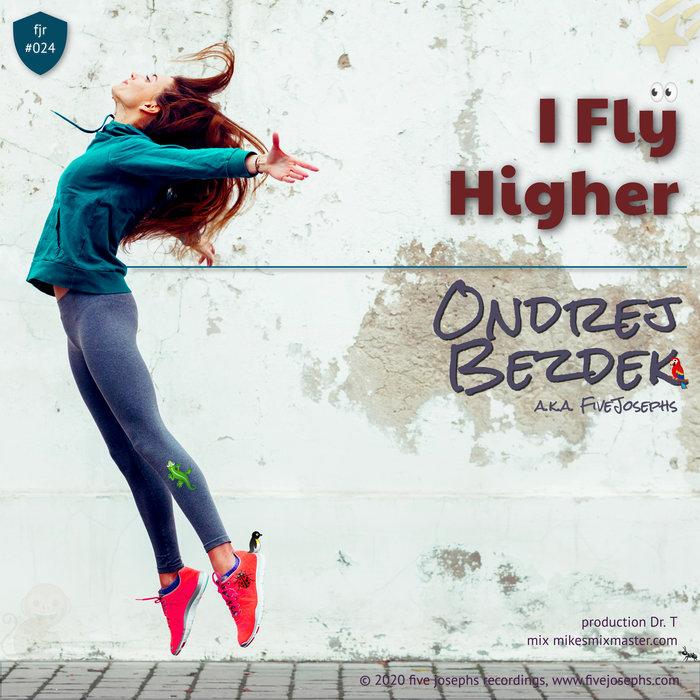ONDREJ BEZDEK - I Fly Higher
