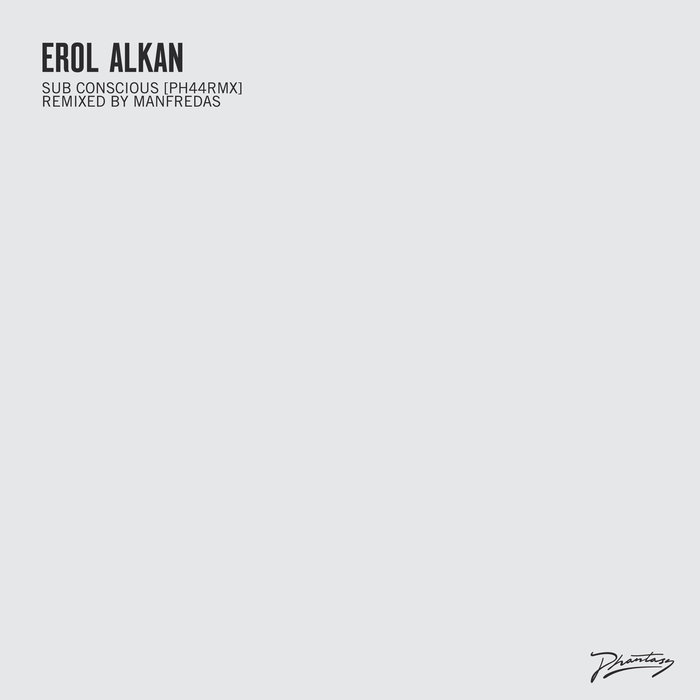 EROL ALKAN - Sub Conscious (Original/Manfredas Remixes)