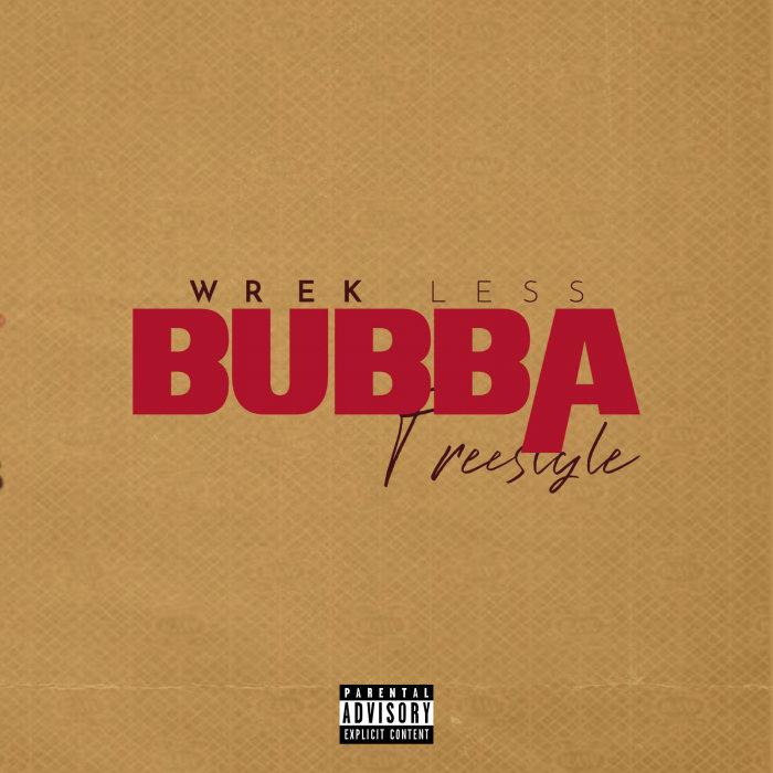 WREK LESS - Bubba Freestyle (Explicit)