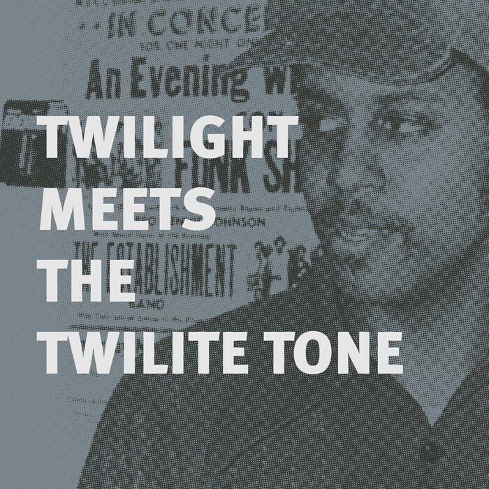 TWILIGHT/THE TWILITE TONE - Twilight Meets The Twilite Tone: