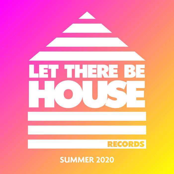VARIOUS - Let There Be House Summer 2020