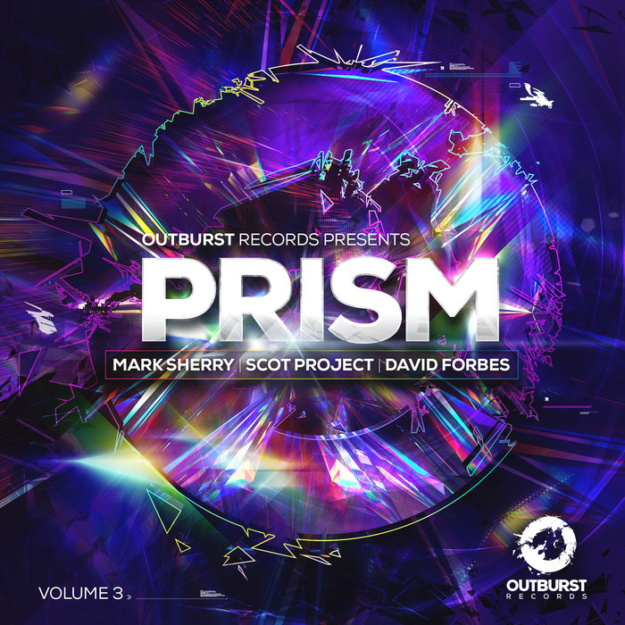 VARIOUS/MARK SHERRY/SCOT PROJECT/DAVID FORBES - Outburst Presents: Prism Volume 3