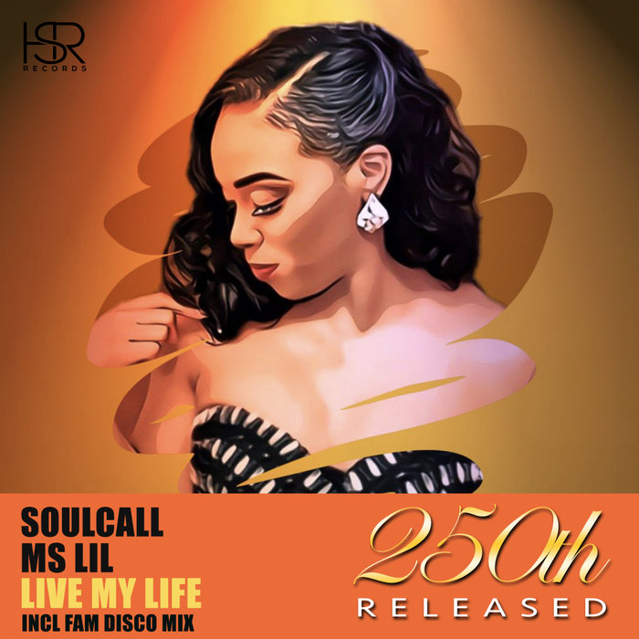 Soulcall – Live My Life (Fam Disco Remix) [HSR Records]