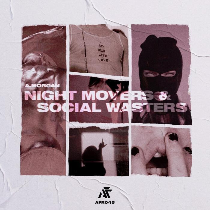 AMORGAN - Night Movers & Social Wasters