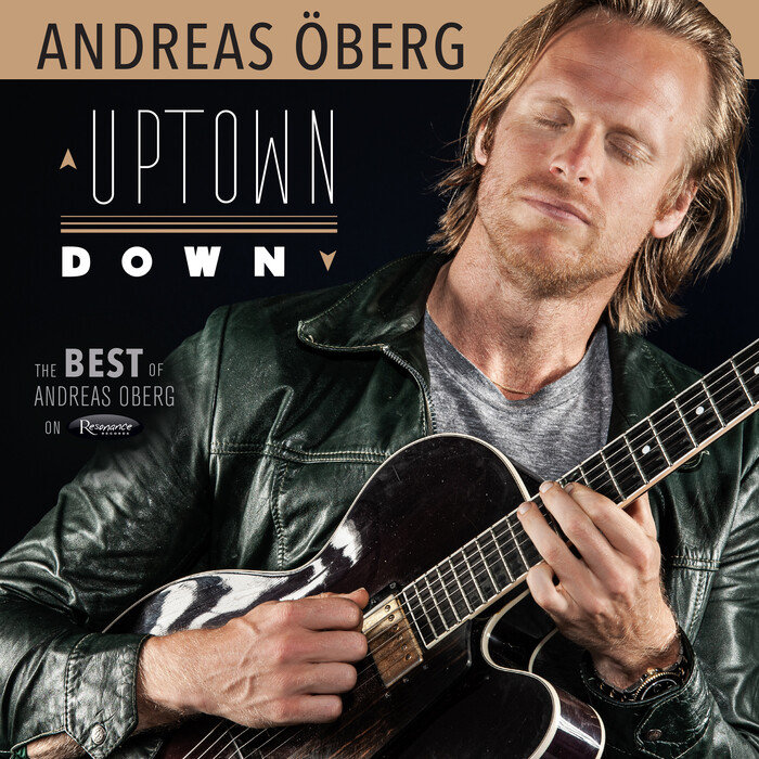 ANDREAS OBERG - Uptown Down/The Best Of Andreas Oberg On Resonance