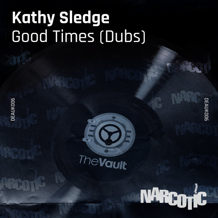 KATHY SLEDGE - Good Times (Dubs)