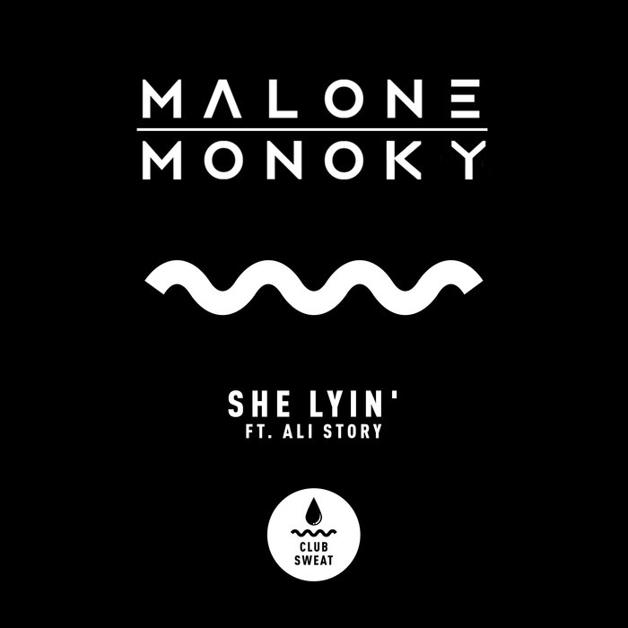 MALONE & MONOKY feat ALI STORY - She Lyin' (Extended Mix)