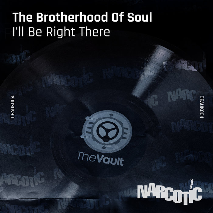 THE BROTHERHOOD OF SOUL - I'll Be Right There