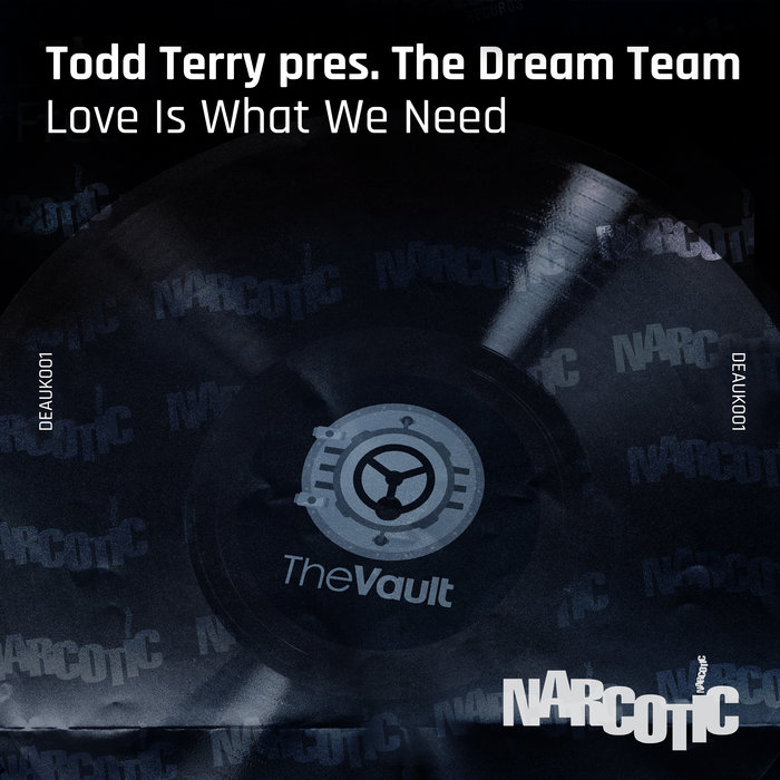TODD TERRY/THE DREAM TEAM - Love Is What We Need