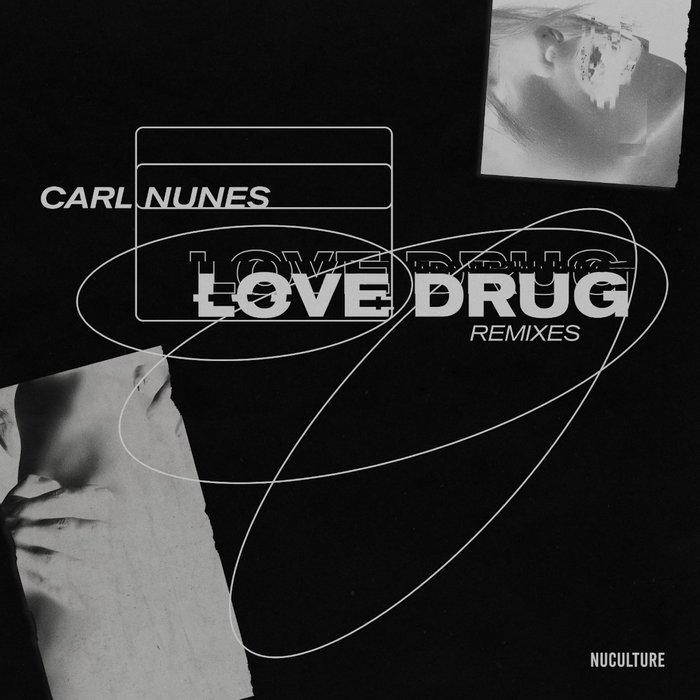 CARL NUNES - Love Drug (Remixes)
