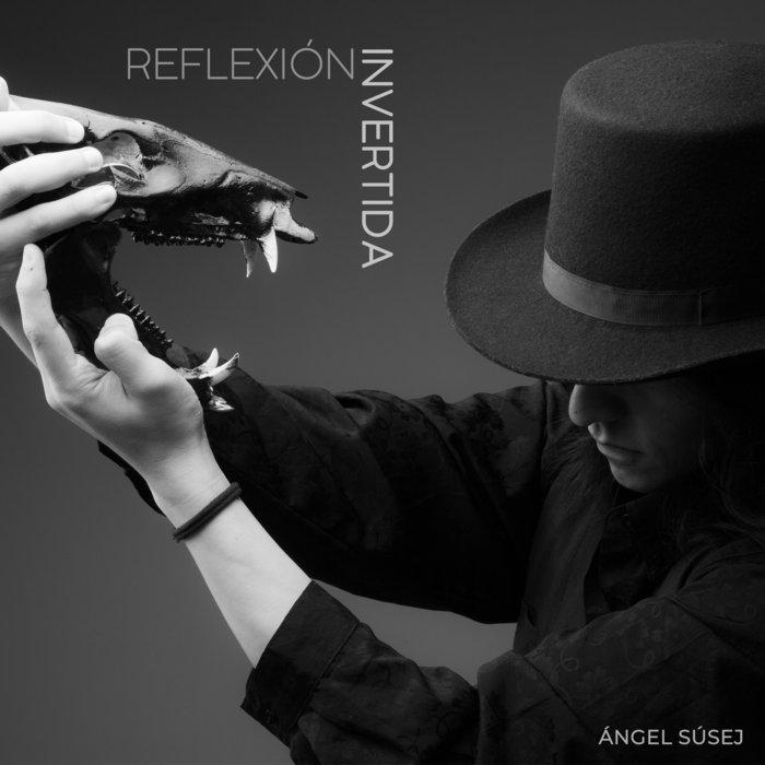 ANGEL SUSEJ - Reflexion Invertida