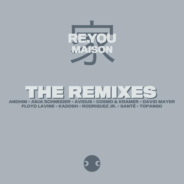 REYOU - Maison - The Remixes