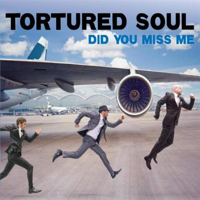 TORTURED SOUL - Did You Miss Me
