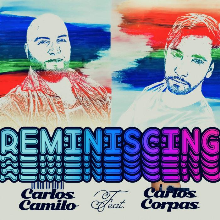 CARLOS CAMILO - Reminiscing