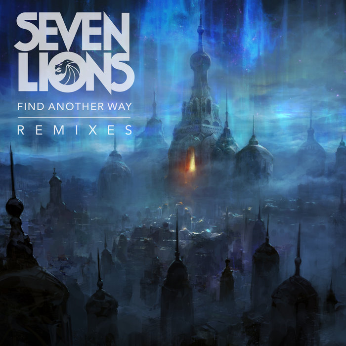 SEVEN LIONS - Find Another Way (Remixes)