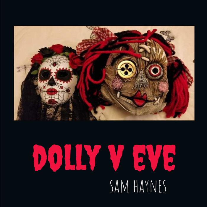 SAM HAYNES - Dolly V Eve