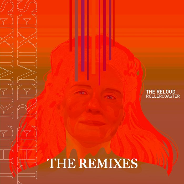 THE RELOUD feat ALEX WHITEMAN - Rollercoaster (Remixes)