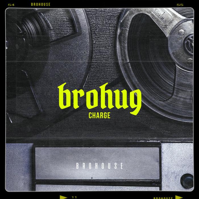 BROHUG - Charge