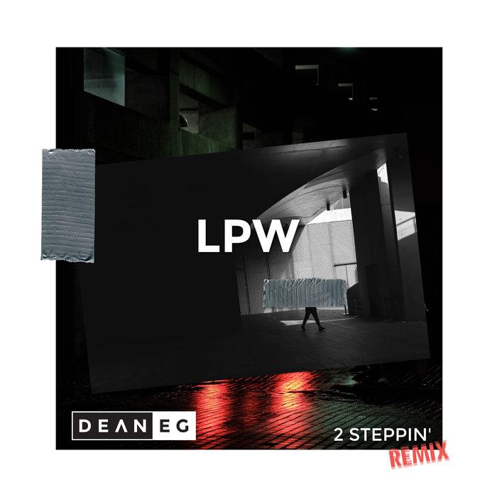 LPW/DEAN-E-G - 2 Steppin' (Dean-E-G Remix)