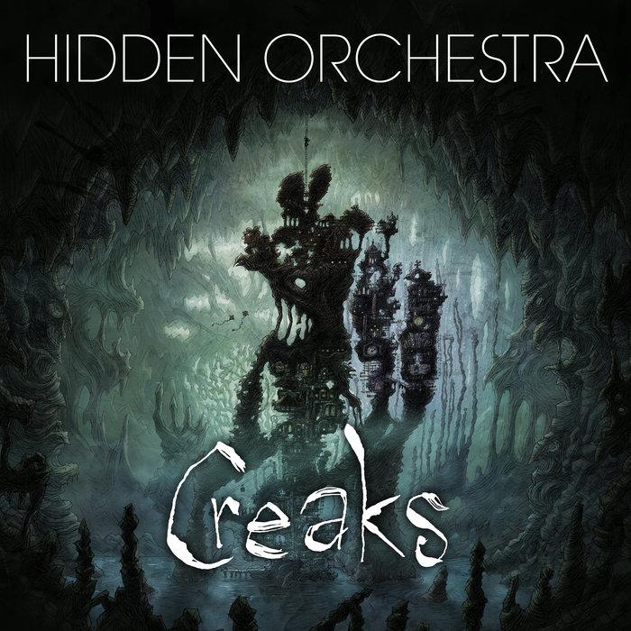 HIDDEN ORCHESTRA - Creaks (Original Game Soundtrack)