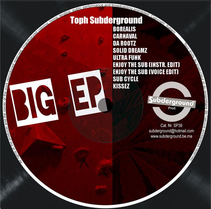 TOPH SUBDERGROUND - Big EP