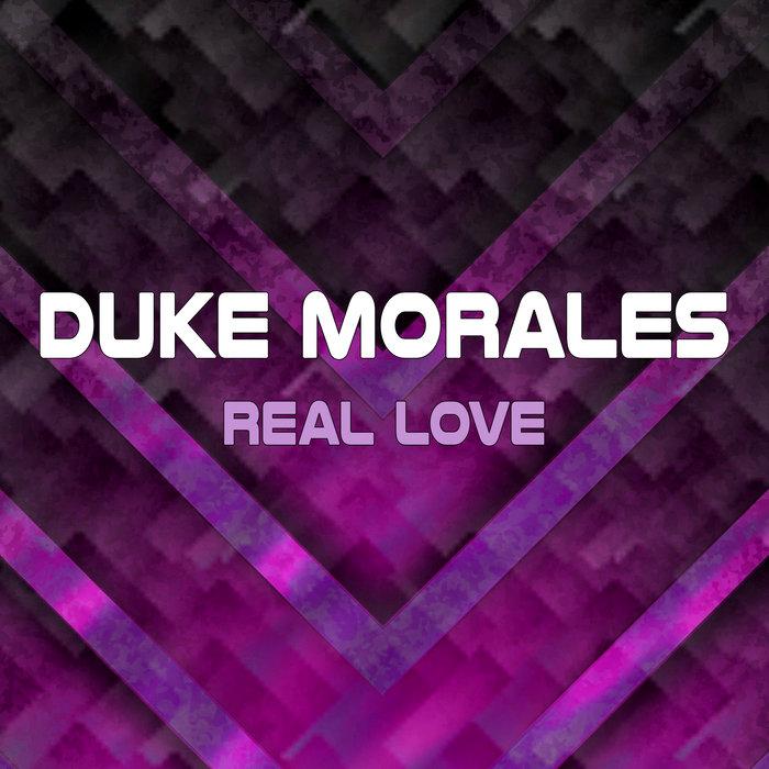 DUKE MORALES - Real Love