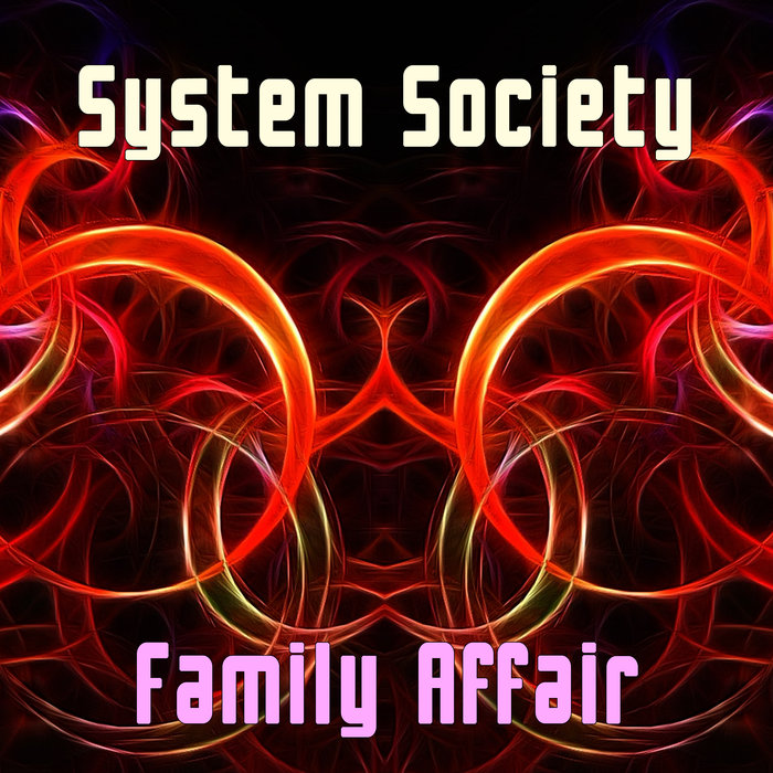 SYSTEM SOCIETY - Family Affair