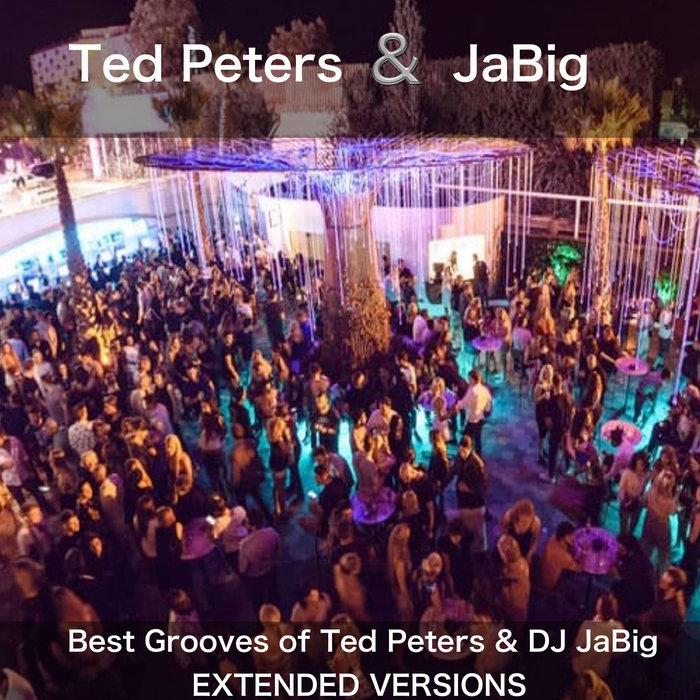 TED PETERS/JABIG - Best Grooves Of Ted Peters & DJ JaBig (Extended Versions)